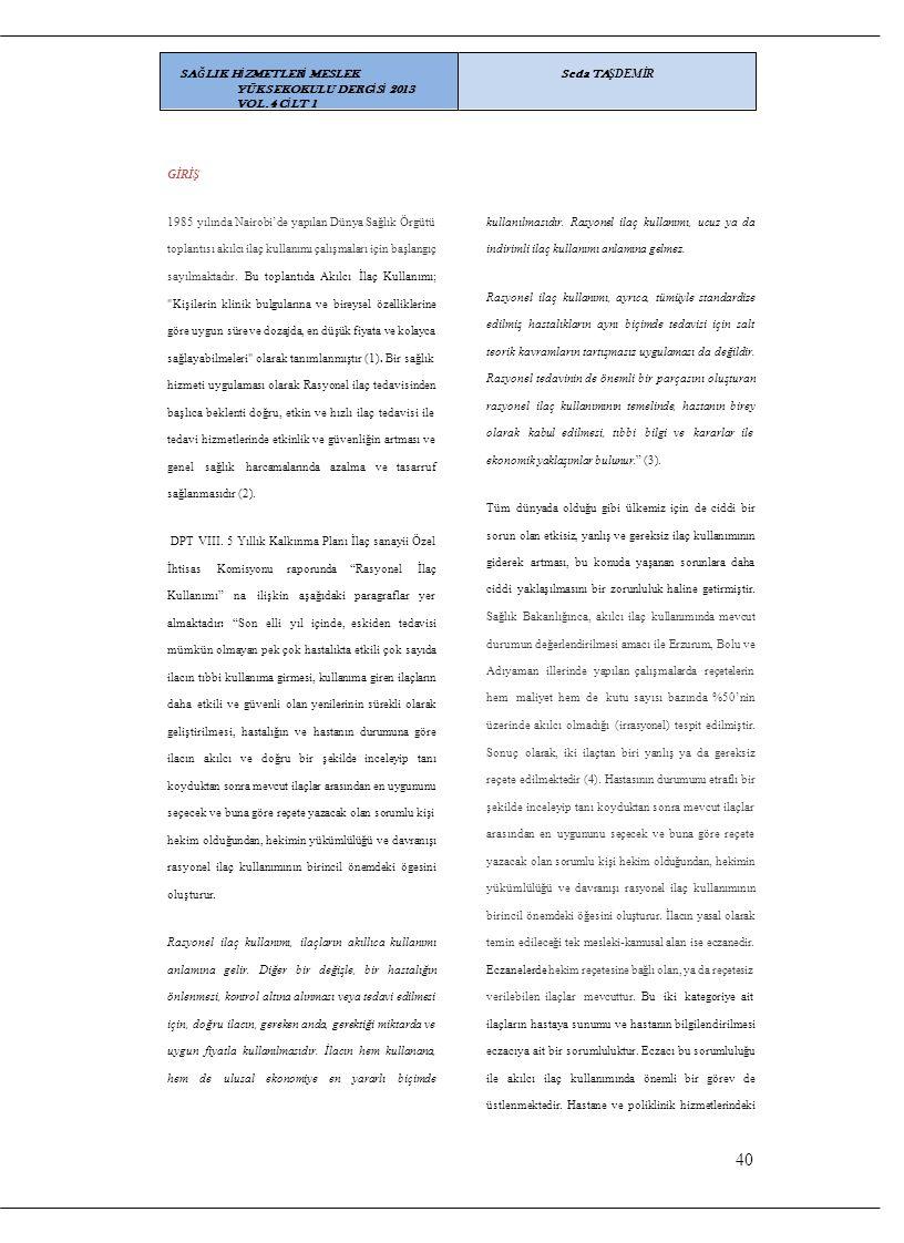 40 SAĞLIK HİZMETLERİ MESLEK YÜKSEKOKULU DERGİSİ 2013 VOL.4 CİLT 1