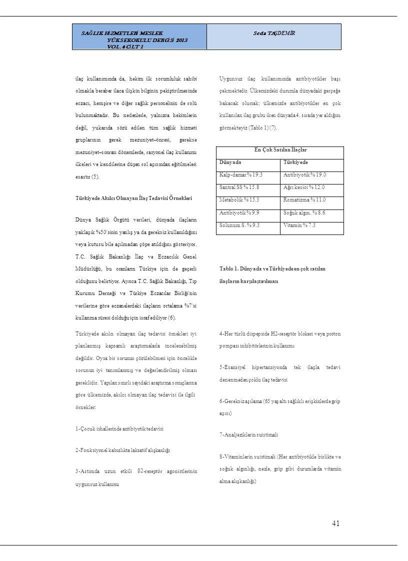41 SAĞLIK HİZMETLERİ MESLEK YÜKSEKOKULU DERGİSİ 2013 VOL.4 CİLT 1