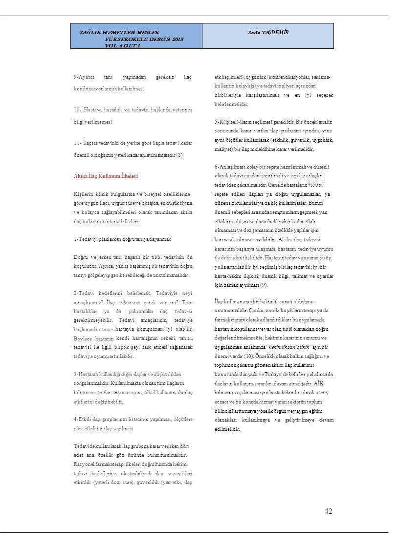 42 SAĞLIK HİZMETLERİ MESLEK YÜKSEKOKULU DERGİSİ 2013 VOL.4 CİLT 1