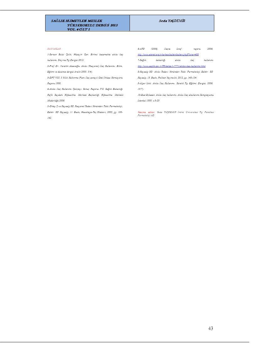 43 SAĞLIK HİZMETLERİ MESLEK YÜKSEKOKULU DERGİSİ 2013 VOL.4 CİLT 1