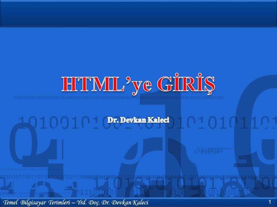 HTML'ye GİRİŞ Dr. Devkan Kaleci