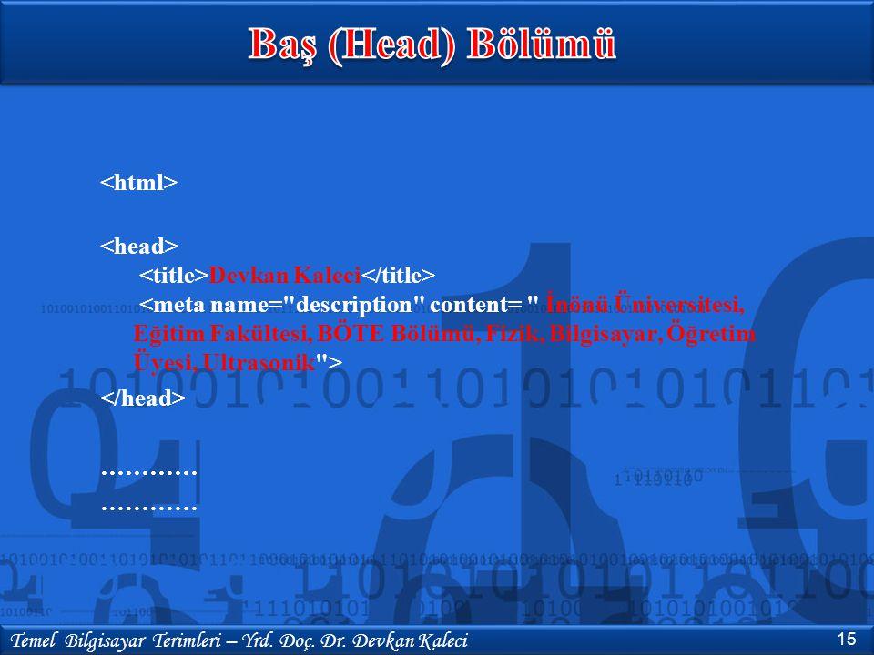 Baş (Head) Bölümü <html>