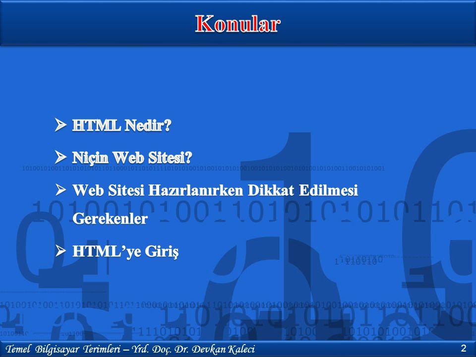 Konular HTML Nedir Niçin Web Sitesi