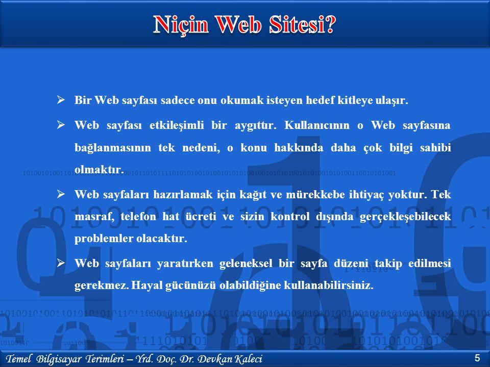 Niçin Web Sitesi Bir Web sayfası sadece onu okumak isteyen hedef kitleye ulaşır.