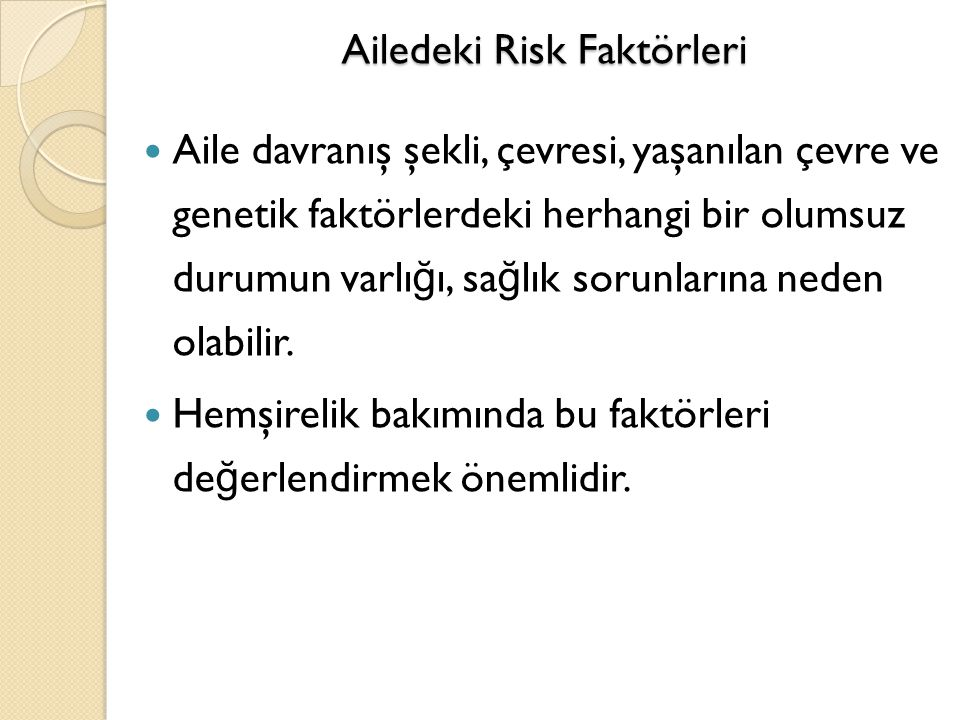 Ailedeki Risk Faktörleri