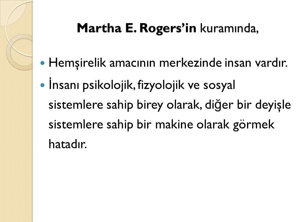 Martha E. Rogers'in kuramında,