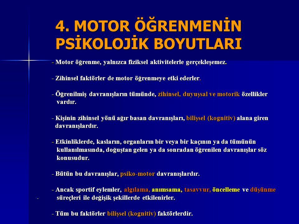 4. MOTOR ÖĞRENMENİN PSİKOLOJİK BOYUTLARI