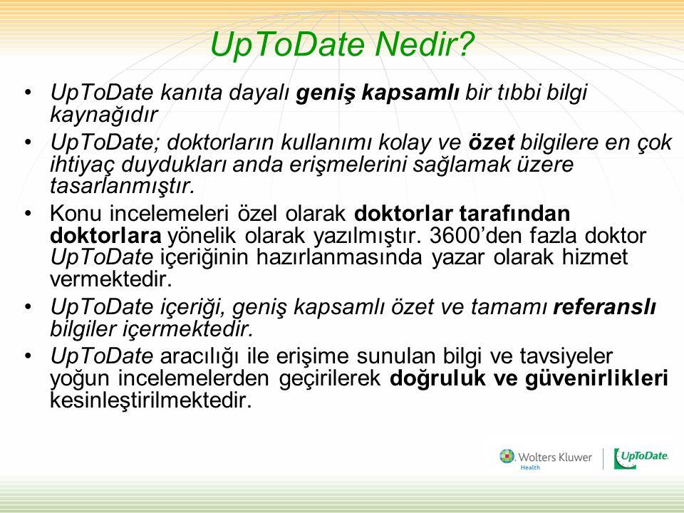 UpToDate Nedir UpToDate kanıta dayalı geniş kapsamlı bir tıbbi bilgi kaynağıdır.