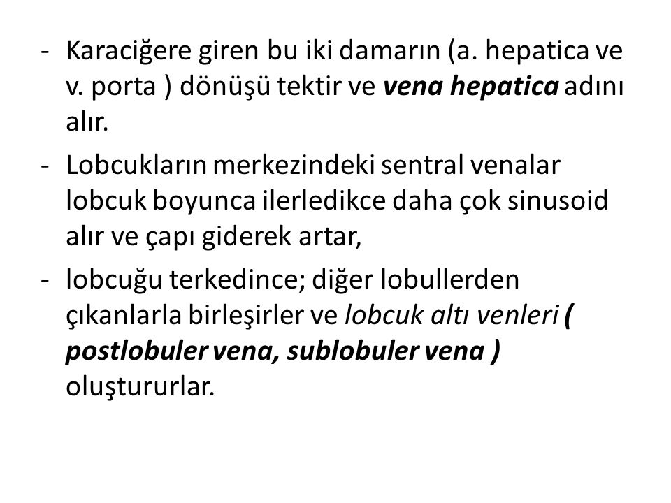 Karaciğere giren bu iki damarın (a. hepatica ve v