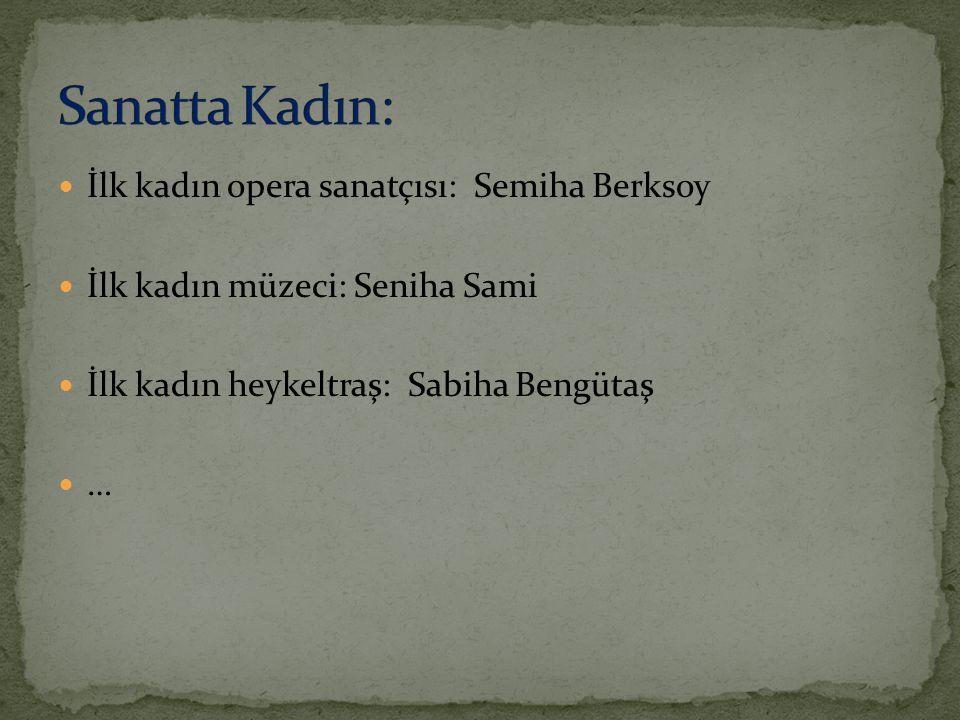 Sanatta Kadın: İlk kadın opera sanatçısı: Semiha Berksoy