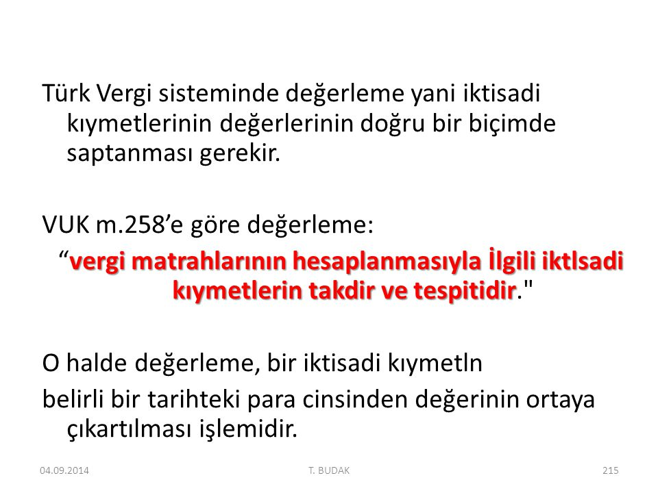 VUK m.258'e göre değerleme: