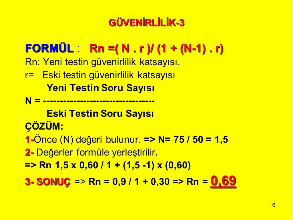 FORMÜL : Rn =( N . r )/ (1 + (N-1) . r)