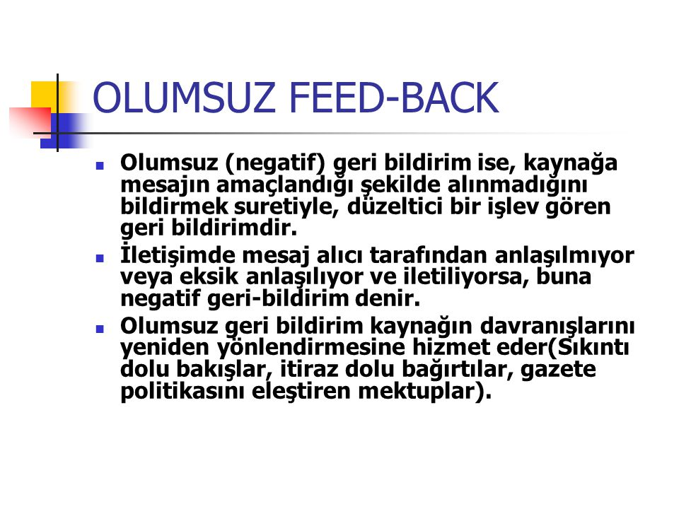 OLUMSUZ FEED-BACK