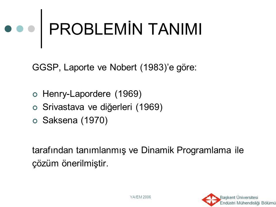 PROBLEMİN TANIMI GGSP, Laporte ve Nobert (1983)'e göre: