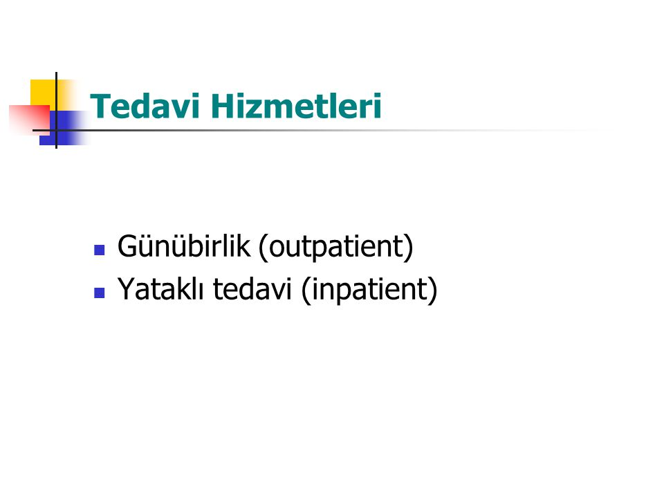 Tedavi Hizmetleri Günübirlik (outpatient) Yataklı tedavi (inpatient)