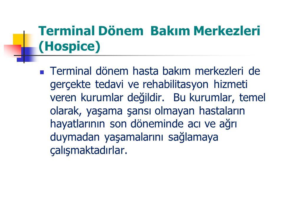 Terminal Dönem Bakım Merkezleri (Hospice)