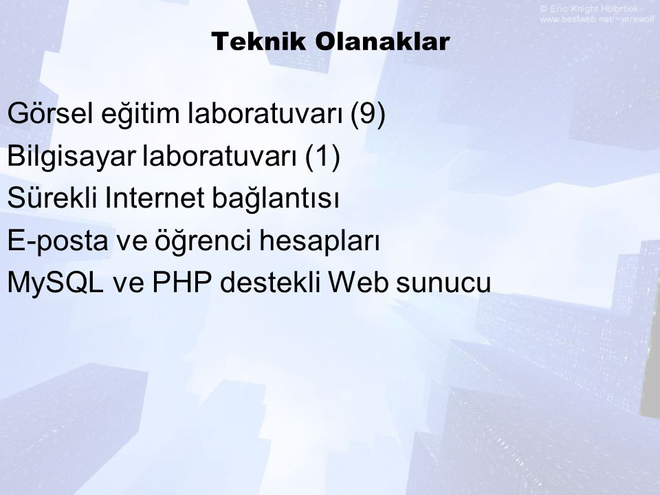 Görsel eğitim laboratuvarı (9) Bilgisayar laboratuvarı (1)