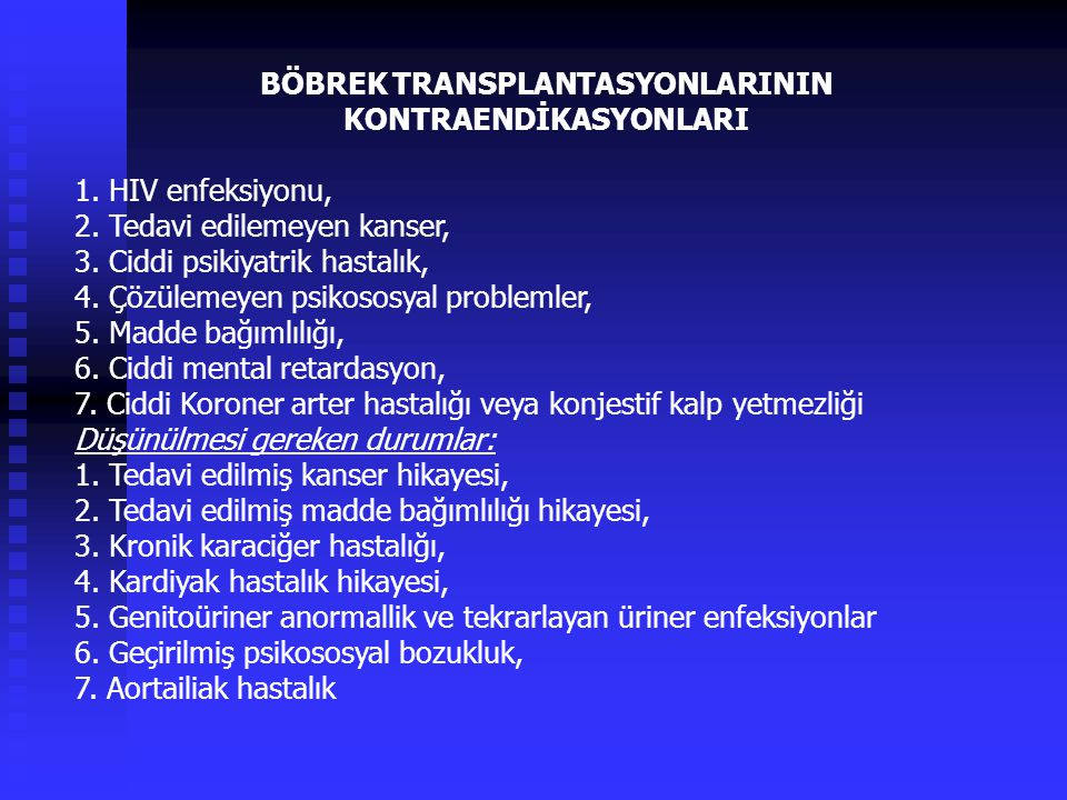 BÖBREK TRANSPLANTASYONLARININ KONTRAENDİKASYONLARI