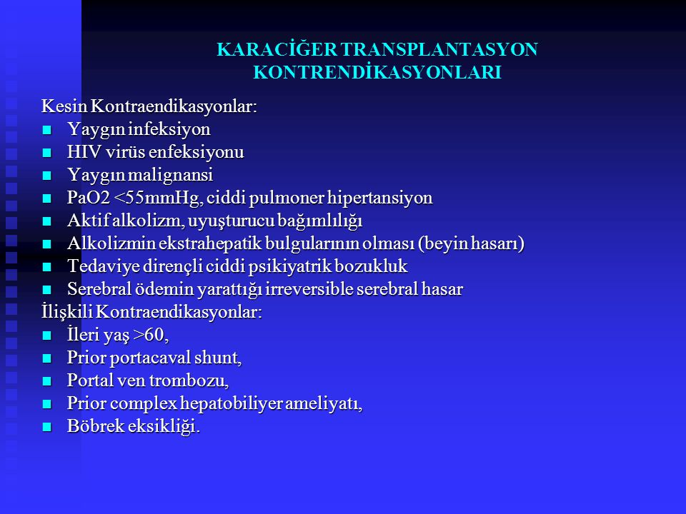 KARACİĞER TRANSPLANTASYON KONTRENDİKASYONLARI