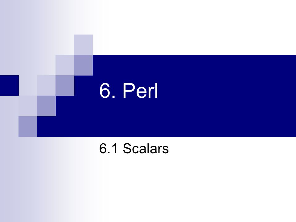 6. Perl 6.1 Scalars
