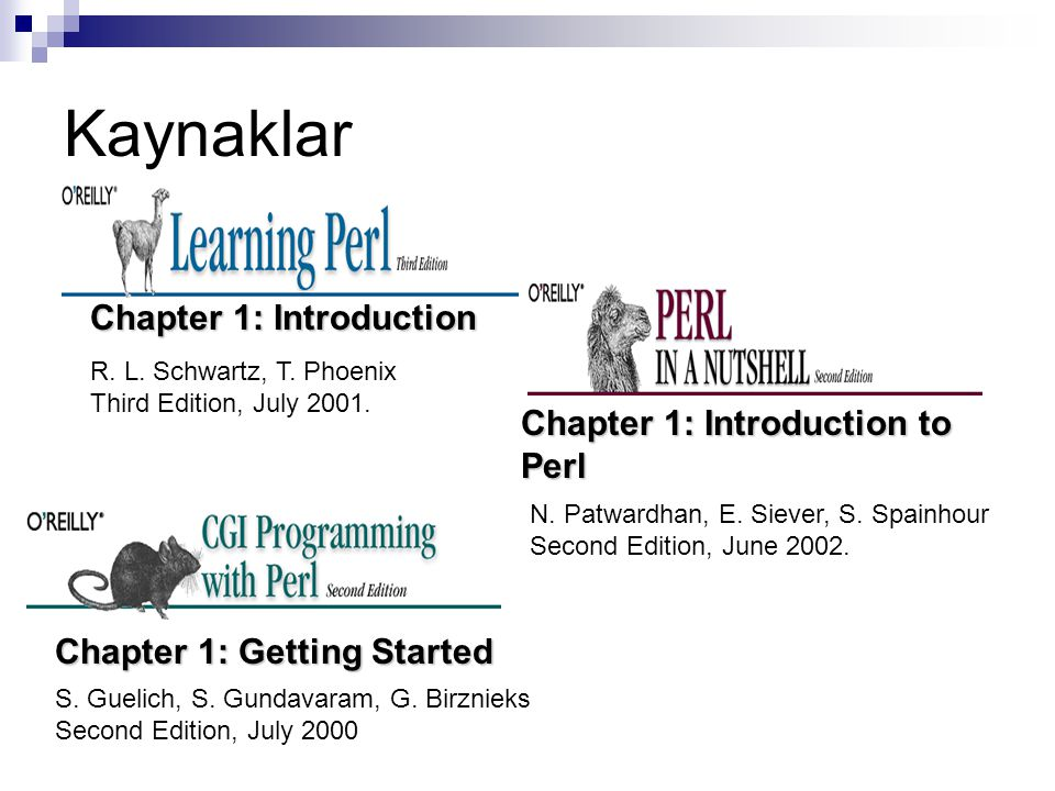 Kaynaklar Chapter 1: Introduction Chapter 1: Introduction to Perl
