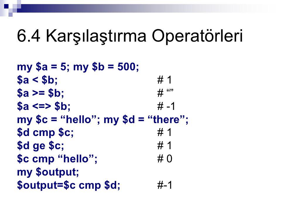 6.4 Karşılaştırma Operatörleri
