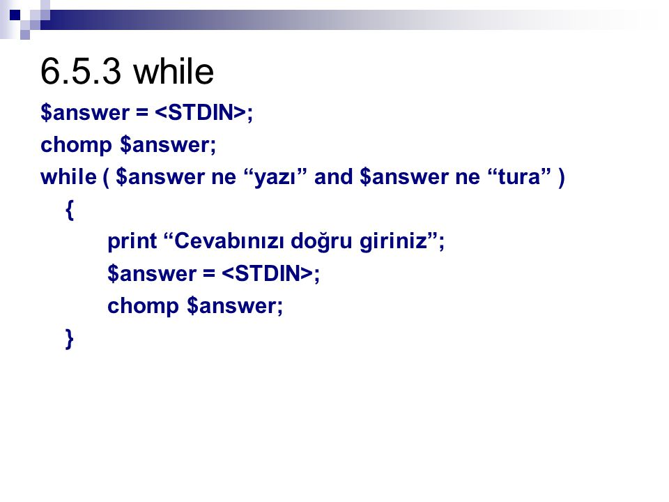 6.5.3 while $answer = <STDIN>; chomp $answer;