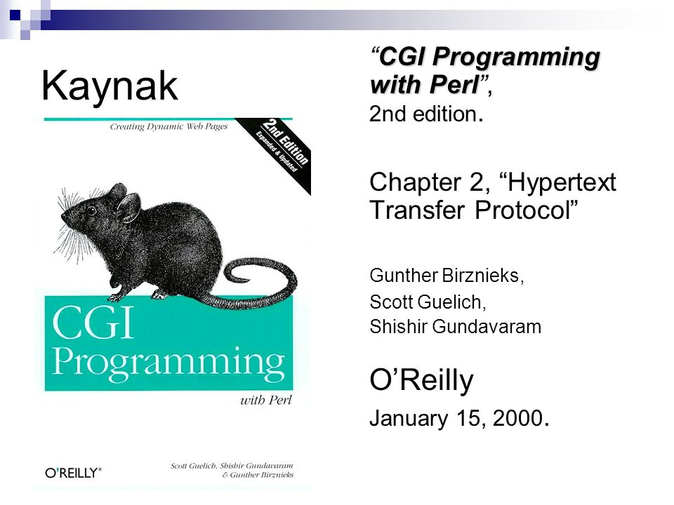 Kaynak CGI Programming with Perl , 2nd edition.