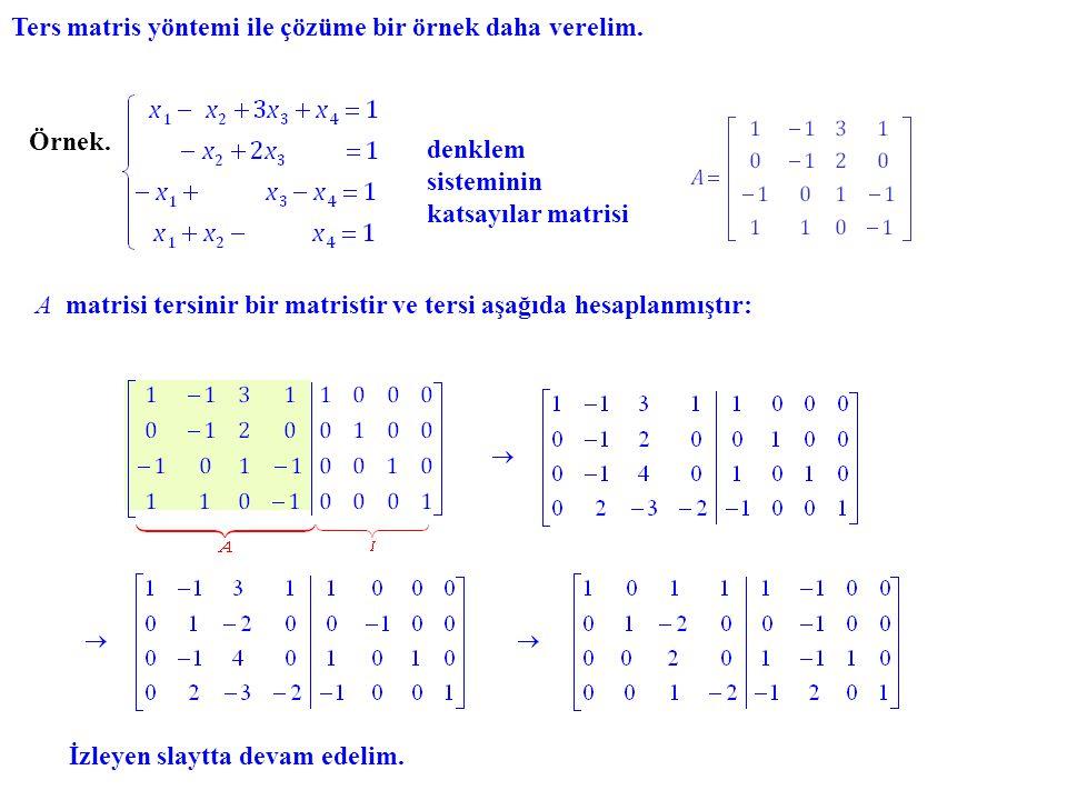 Ters matris yöntemi ile çözüme bir örnek daha verelim.