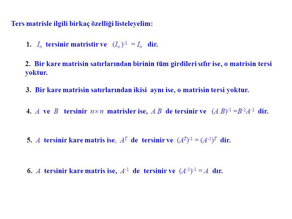 Ters matrisle ilgili birkaç özelliği listeleyelim: