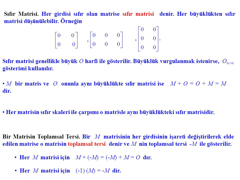 Sıfır Matrisi. Her girdisi sıfır olan matrise sıfır matrisi denir