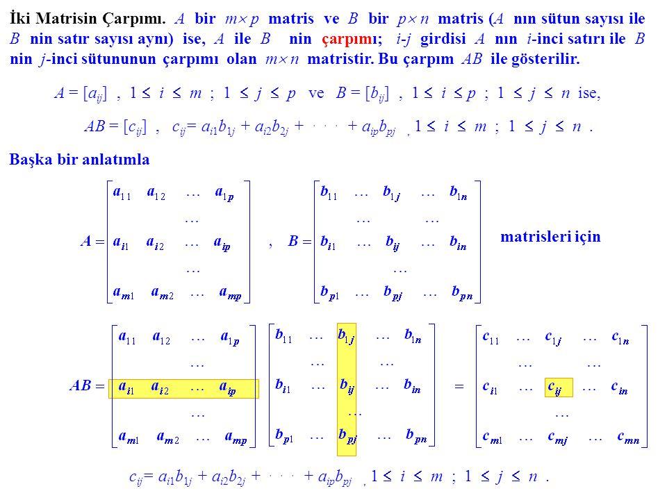 cij= ai1b1j + ai2b2j + . . . + aipbpj , 1  i  m ; 1  j  n .