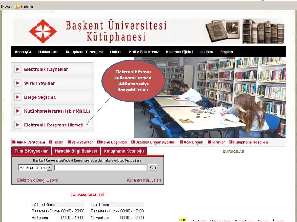 Elektronik formu kullanarak uzman kütüphaneciye danışabilirsiniz