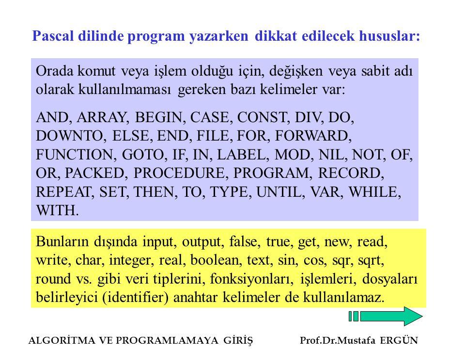 Pascal dilinde program yazarken dikkat edilecek hususlar: