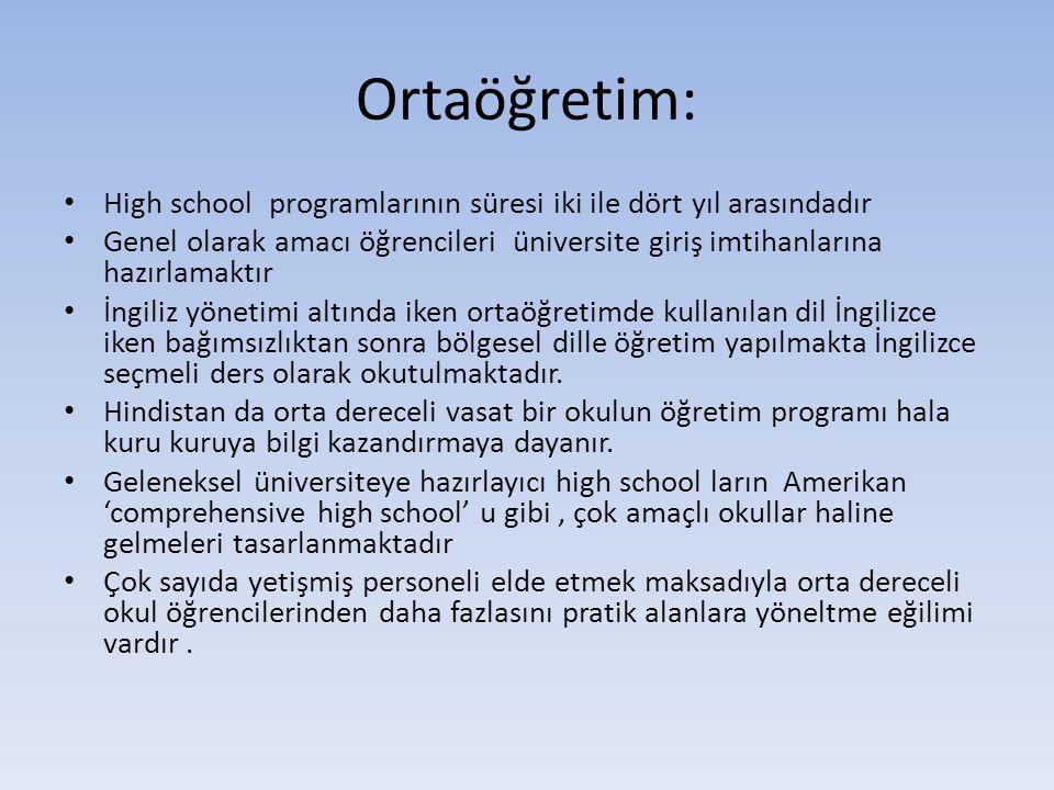 Ortaöğretim: High school programlarının süresi iki ile dört yıl arasındadır.