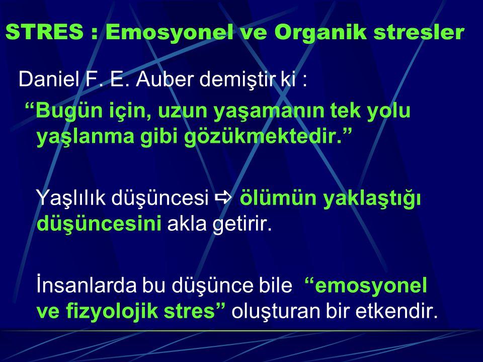 STRES : Emosyonel ve Organik stresler