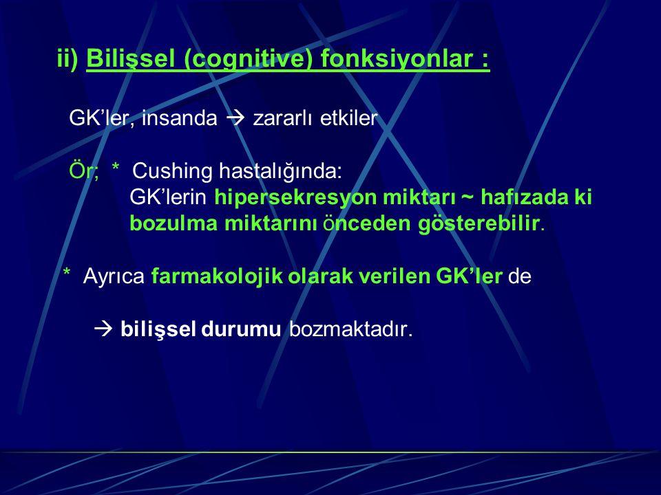 ii) Bilişsel (cognitive) fonksiyonlar :