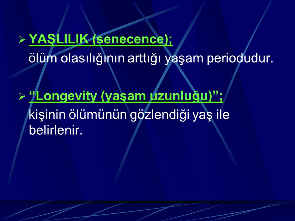 YAŞLILIK (senecence);