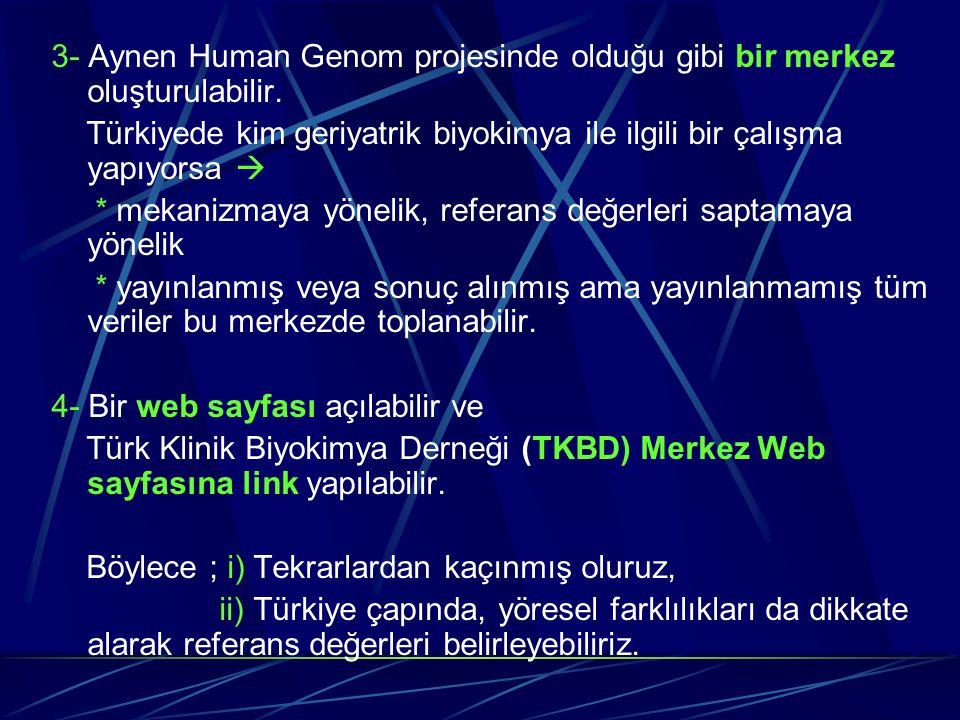 3- Aynen Human Genom projesinde olduğu gibi bir merkez oluşturulabilir.