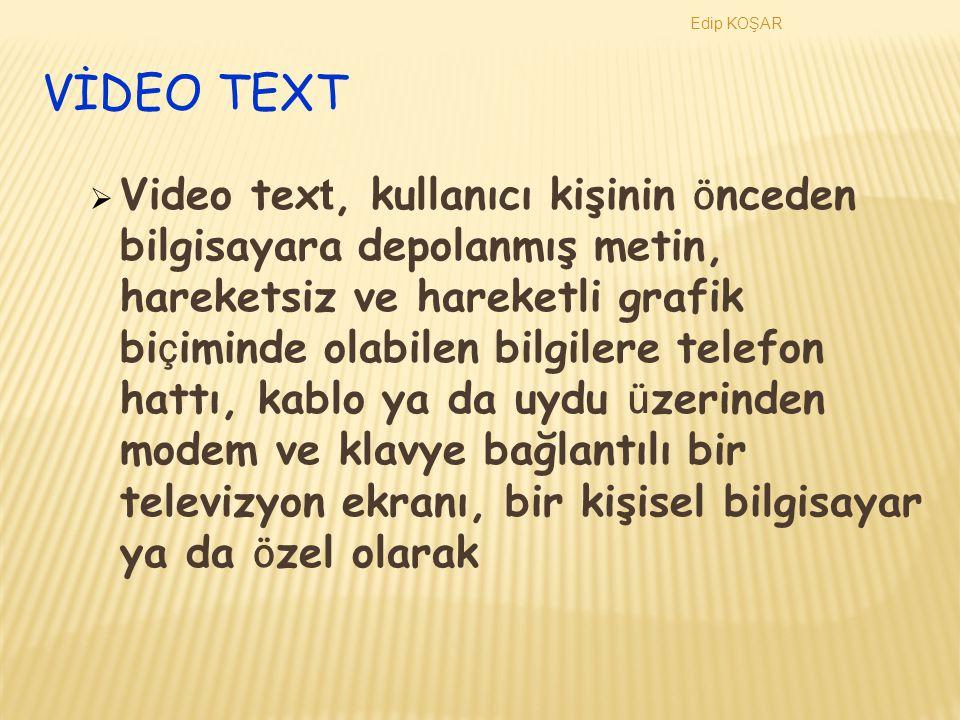 Edip KOŞAR VİDEO TEXT.