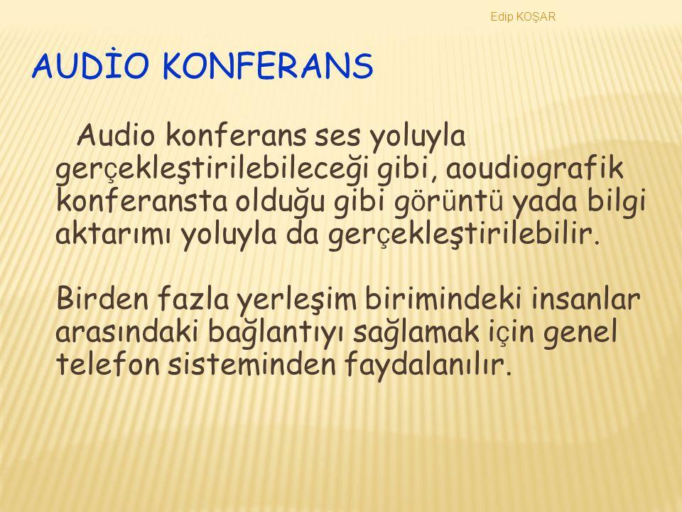 Edip KOŞAR AUDİO KONFERANS.