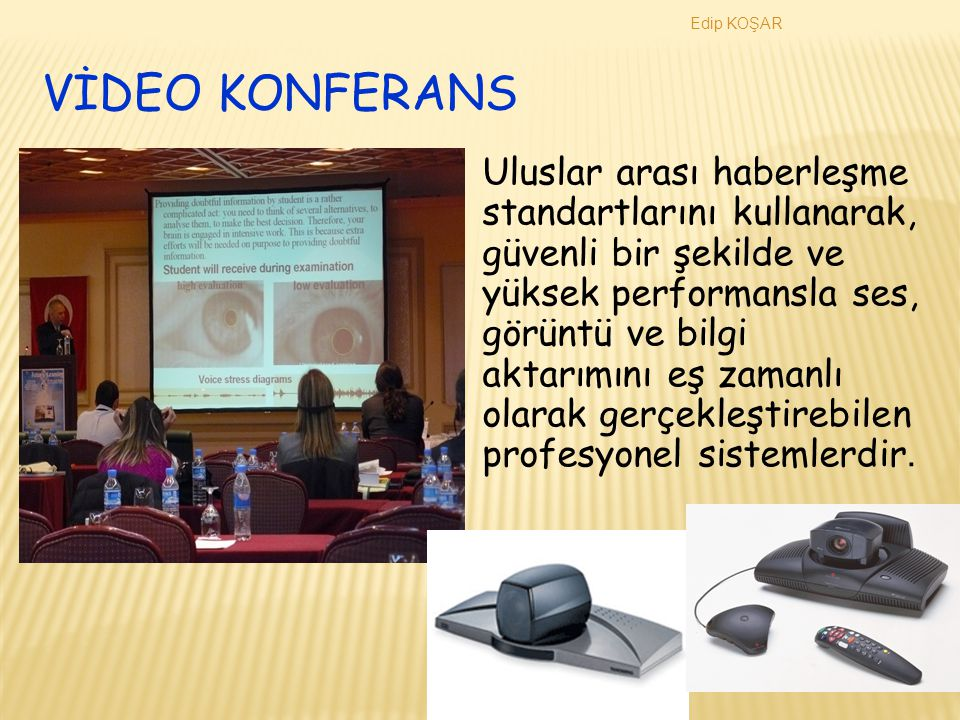 Edip KOŞAR VİDEO KONFERANS.
