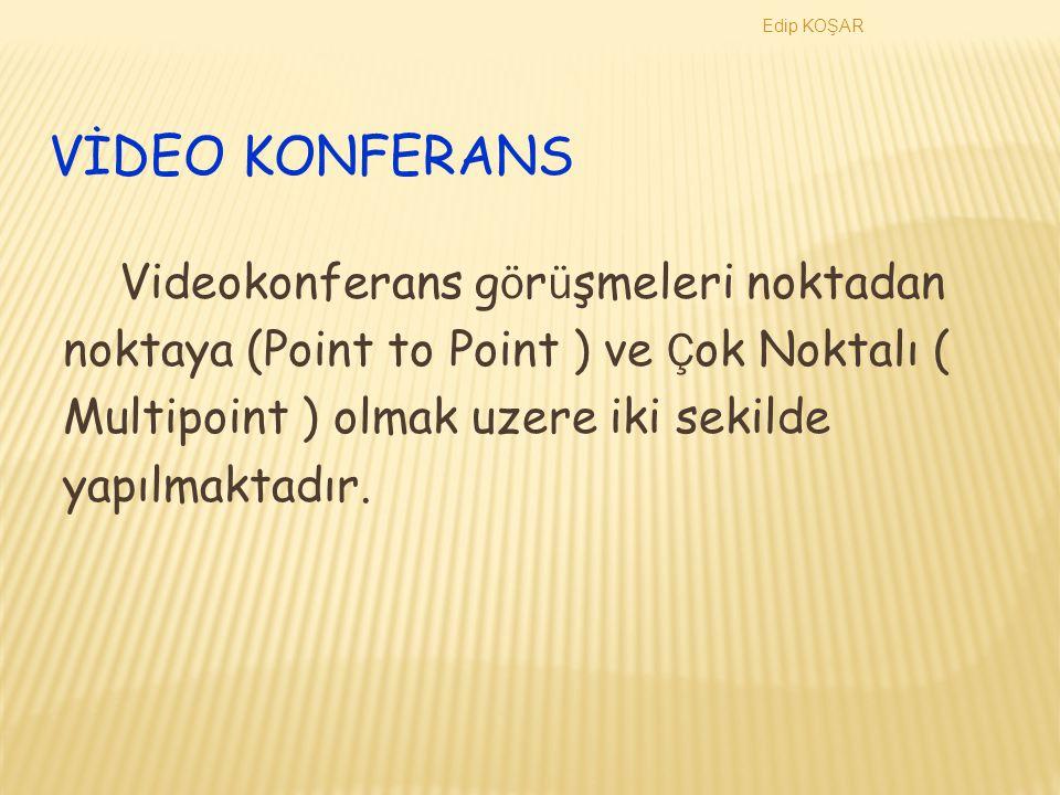 VİDEO KONFERANS Videokonferans görüşmeleri noktadan