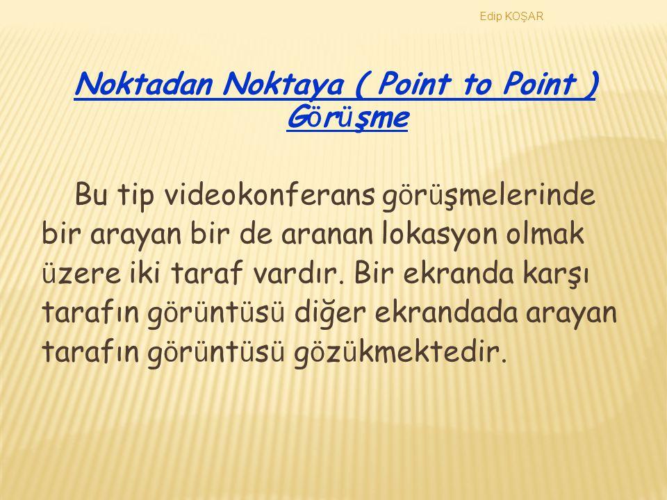 Noktadan Noktaya ( Point to Point ) Görüşme