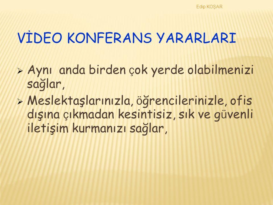 VİDEO KONFERANS YARARLARI