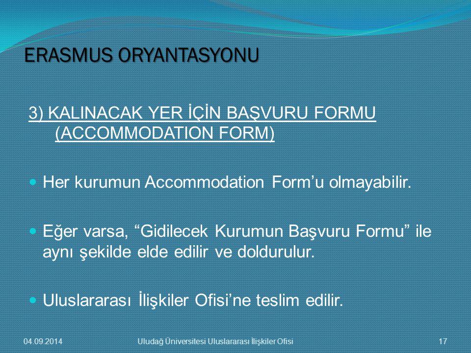 ERASMUS ORYANTASYONU 3) KALINACAK YER İÇİN BAŞVURU FORMU (ACCOMMODATION FORM) Her kurumun Accommodation Form'u olmayabilir.