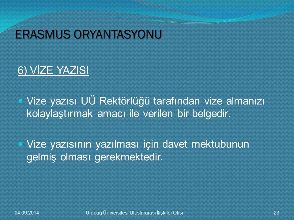 ERASMUS ORYANTASYONU 6) VİZE YAZISI