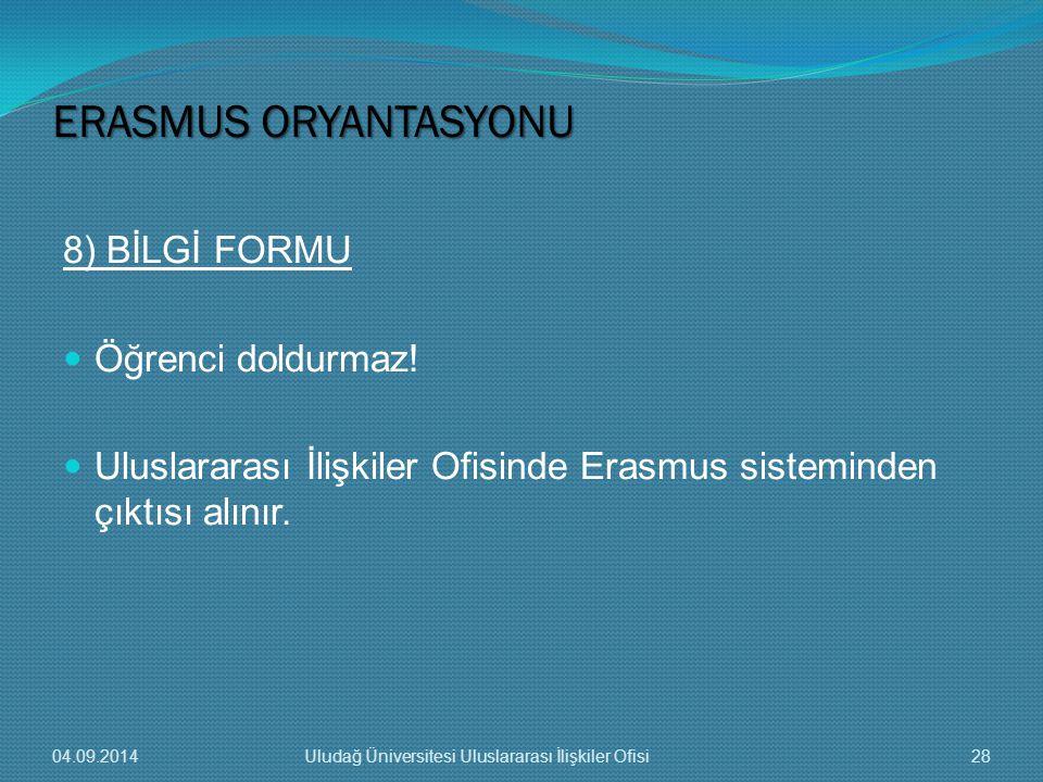 ERASMUS ORYANTASYONU 8) BİLGİ FORMU Öğrenci doldurmaz!