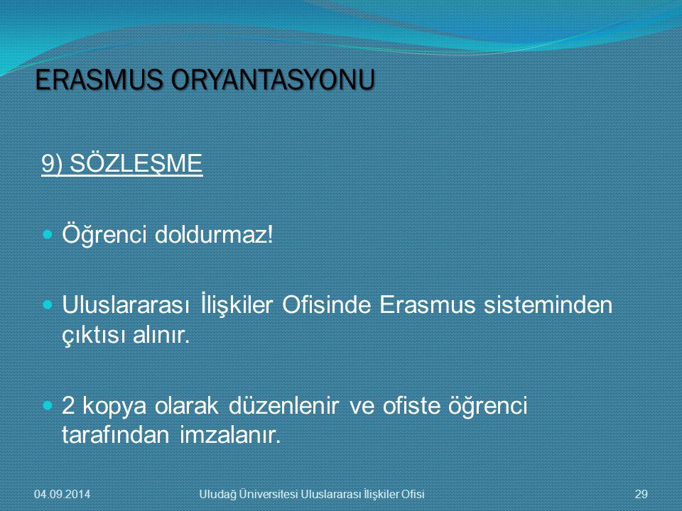 ERASMUS ORYANTASYONU 9) SÖZLEŞME Öğrenci doldurmaz!