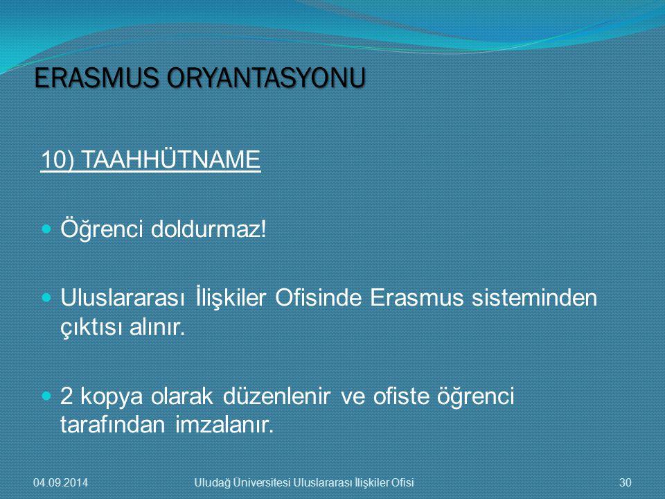 ERASMUS ORYANTASYONU 10) TAAHHÜTNAME Öğrenci doldurmaz!